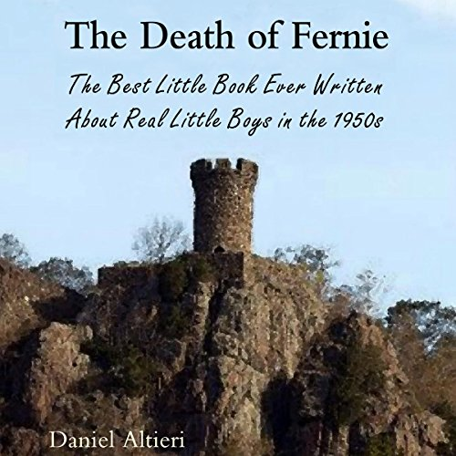 The Death of Fernie: The Best Little Book Ever Written About Real Little Boys in the 1950s audiobook cover art