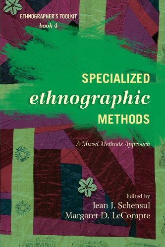 Specialized Ethnographic Methods: A Mixed Methods Approach (Ethnographer's Toolkit, Second Edition Book 4) (English Edition)