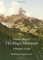 Thomas Mann's the Magic Mountain: A Reader's Guide