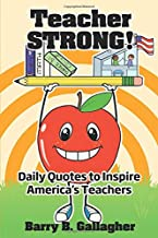 Teacher STRONG!: Daily Thoughts to Inspire America's Teachers