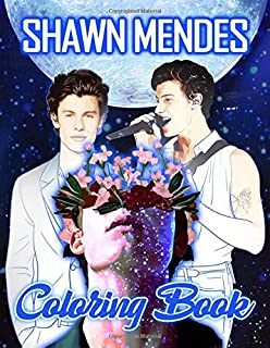 Shawn Mendes Coloring Book: Shawn Mendes Great Coloring Books For Adults And Kids The Color Wonder