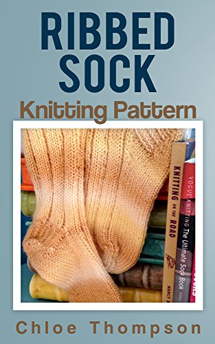 Download Ribbed Sock: Knitting Pattern (English Edition) B00TFUWEEQ