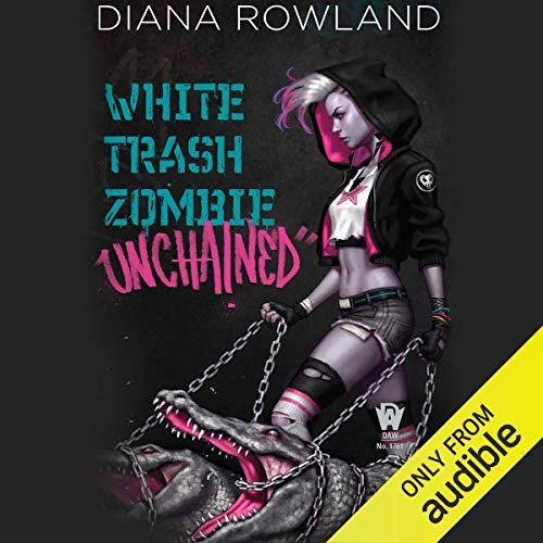 White Trash Zombie Unchained  By  cover art