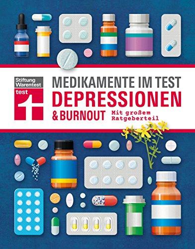 Medikamente im Test - Depressionen & Burnout: Alle wichtigen Präparate geprüft und bewertet - Mit großem Ratgeberteil I Von Stiftung Warentest