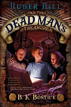 Huber Hill and the Dead Man's Treasure by [B.K.  Bostick]