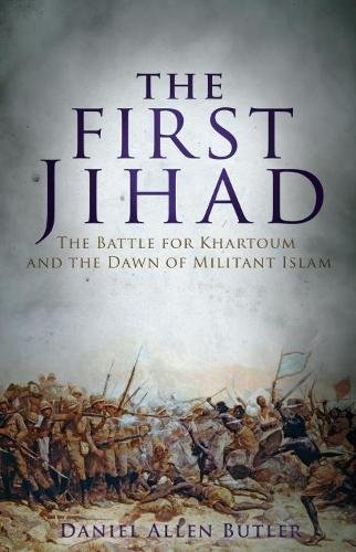 Image of The First Jihad: The Battle for Khartoum and the Dawn of Militant Islam