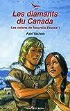 Les colons de la Nouvelle-France, Tome 1 - Les diamants du Canada