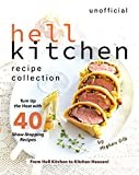 Unofficial Hell Kitchen Recipe Collection: Turn Up the Heat with 40 Show-Stopping Recipes - From...