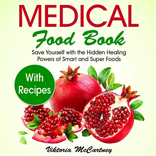 Medical Food Book: With Recipes Audiobook By Viktoria McCartney cover art