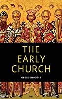 The Early Church: From Ignatius to Augustine (Easy to Read Layout)