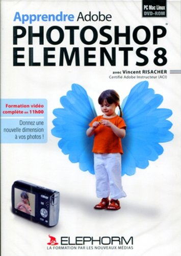 Apprendre Adobe Photoshop Elements 8 - Dvd-Rom (Vincent Risacher)
