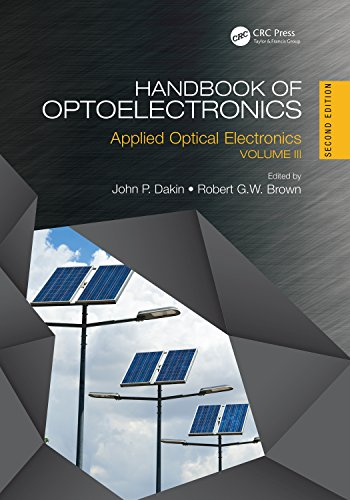 Handbook of Optoelectronics: Applied Optical Electronics (Volume Three) (Series in Optics and Optoelectronics) (English Edition)