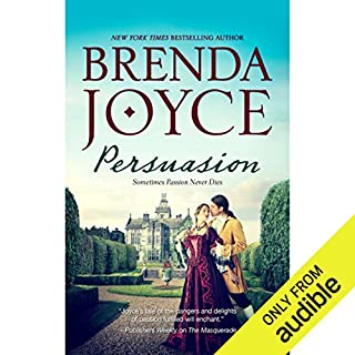Persuasion                   By:                                                                                                                                 Brenda Joyce                               Narrated by:                                                                                                                                 Angele Masters                      Length: 13 hrs and 1 min     28 ratings     Overall 3.6