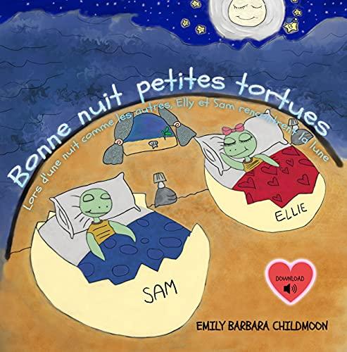 Bonne nuit petites tortues: Lors d'une nuit comme les autres, Elly et Sam rencontrent la lune.