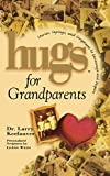 Hugs for Grandparents: Stories, Sayings, and Scriptures to Encourage and (Hugs Series)