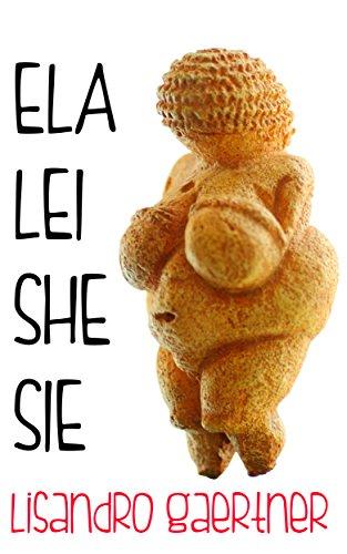 Ela. Lei. She. Sie. (Portuguese Edition)