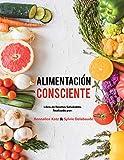 Alimentación Consciente: Libro de Recetas Saludables