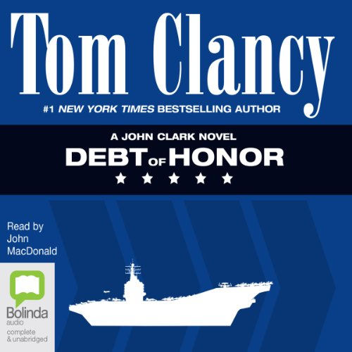 Debt of Honor                   By:                                                                                                                                 Tom Clancy                               Narrated by:                                                                                                                                 John MacDonald                      Length: 36 hrs and 5 mins     88 ratings     Overall 4.7