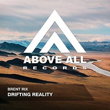 Drifting Reality