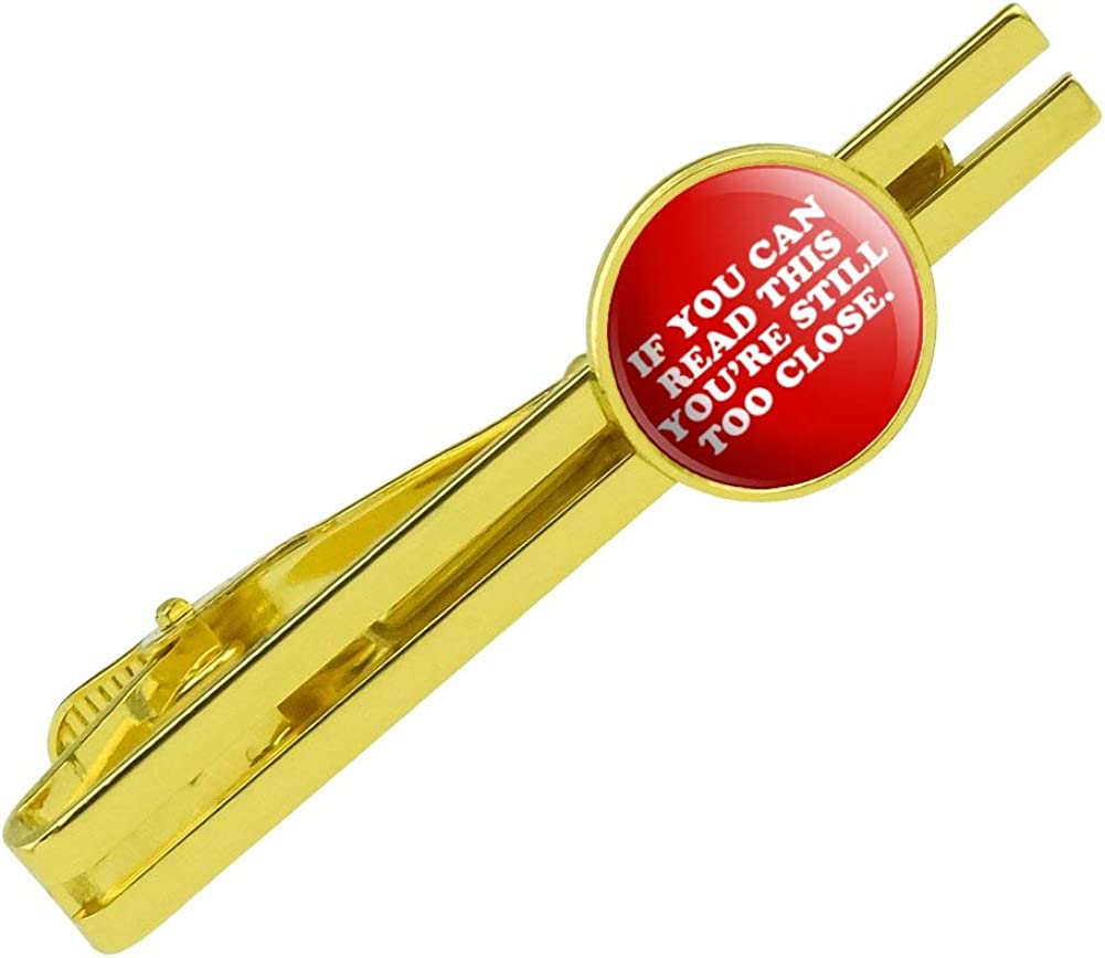 GRAPHICS & MORE If You Can Read This You're Still Too Close Round Tie Bar Clip Clasp Tack Gold Color Plated