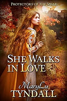 She Walks in Love (Protectors of the Spear Book 2) by [MaryLu Tyndall]