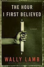 The Hour I First Believed by Lamb, Wally (2008) Hardcover