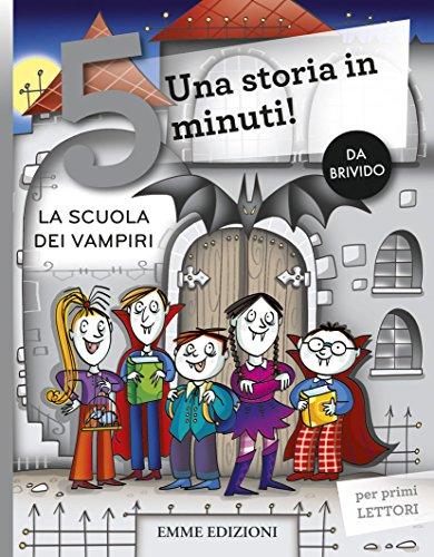 La scuola dei vampiri. Una storia in 5 minuti! Ediz. illustrata