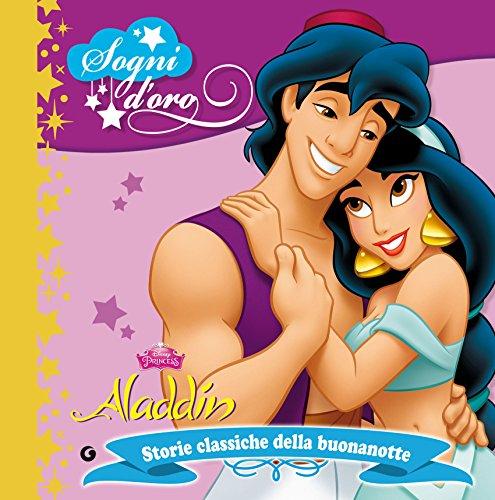 Aladdin. Sogni d oro: Storie classiche della buonanotte