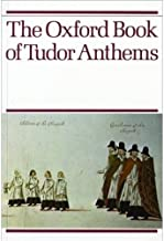 The Oxford Book of Tudor Anthems: 34 Anthems for Mixed Voices