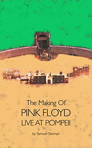 The Making Of Pink Floyd Live At Pompeii English Edition Ebook Sleiman Samuel Amazon De Kindle Shop