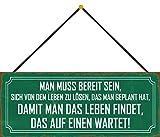 Blechschild Con cordón de 27 x 10 cm dice: se debe estar listo para salir de la...