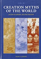 Creation Myths of the World: An Encyclopedia