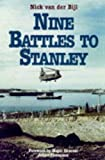 Nine Battles to Stanley by Van der Bijl, Nick (1999) Hardcover