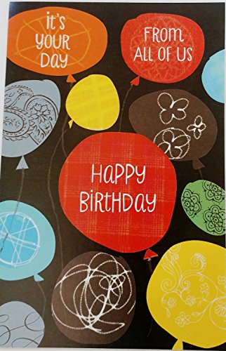 Its Your Day - From All Of Us Happy Birthday Greeting Card - Were wishing you a birthday filled with lots of joy and laughter / makes warm memories to keep forever after!