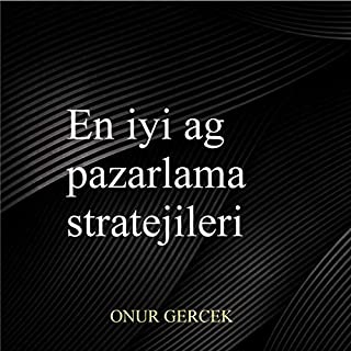 En iyi ag pazarlama stratejileri [Best Network Marketing Strategies]                   By:                                                                                                                                 Onur Gercek                               Narrated by:                                                                                                                                 A. Ali                      Length: 3 hrs and 21 mins     91 ratings     Overall 5.0