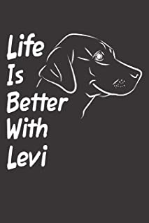 Life Is Better With Levi: Blank Dotted Male Dog Name Personalized & Customized Labrador Notebook Journal for Women, Men & Kids. Chocolate, Yellow & ... & Christmas Gift for Dog Lover & Owner.