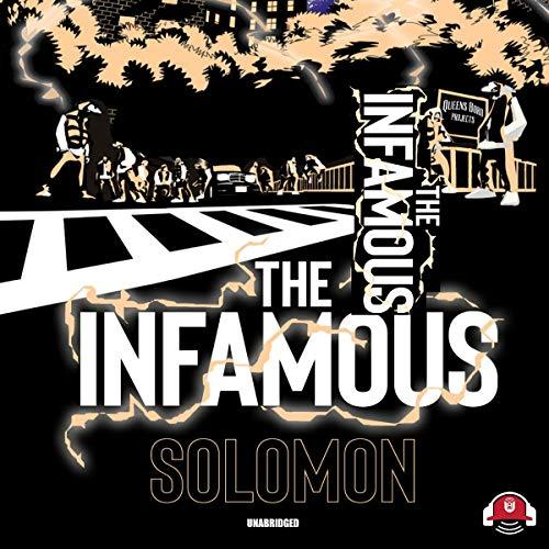 The Infamous                   De :                                                                                                                                 Solomon                           Durée : 9 h     Pas de notations     Global 0,0