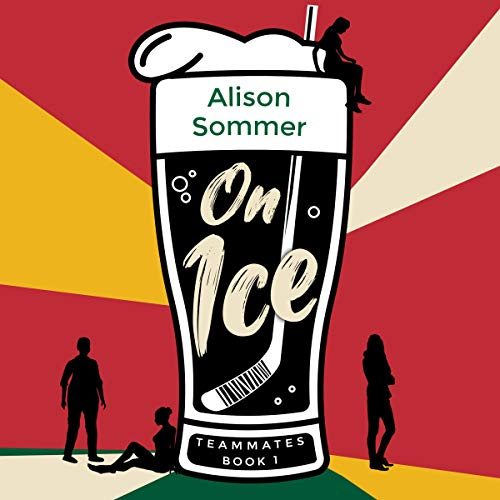 Teammates: On Ice Audiobook By Alison Sommer cover art