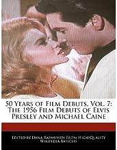 { [ 50 YEARS OF FILM DEBUTS, VOL. 7: THE 1956 FILM DEBUTS OF ELVIS PRESLEY AND MICHAEL CAINE ] } Rasmussen, Dana ( AUTHOR ) Nov-16-2010 Paperback
