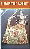 Simple Sling (Bean Bag Designs Book 4)