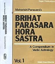 Maharishi Parasara's Brihat Parasara Hora Sastra (A Compendium in Vedic Astrology):Two Volumes (Sanskrit Text, English Translation and Detailed Annotation)