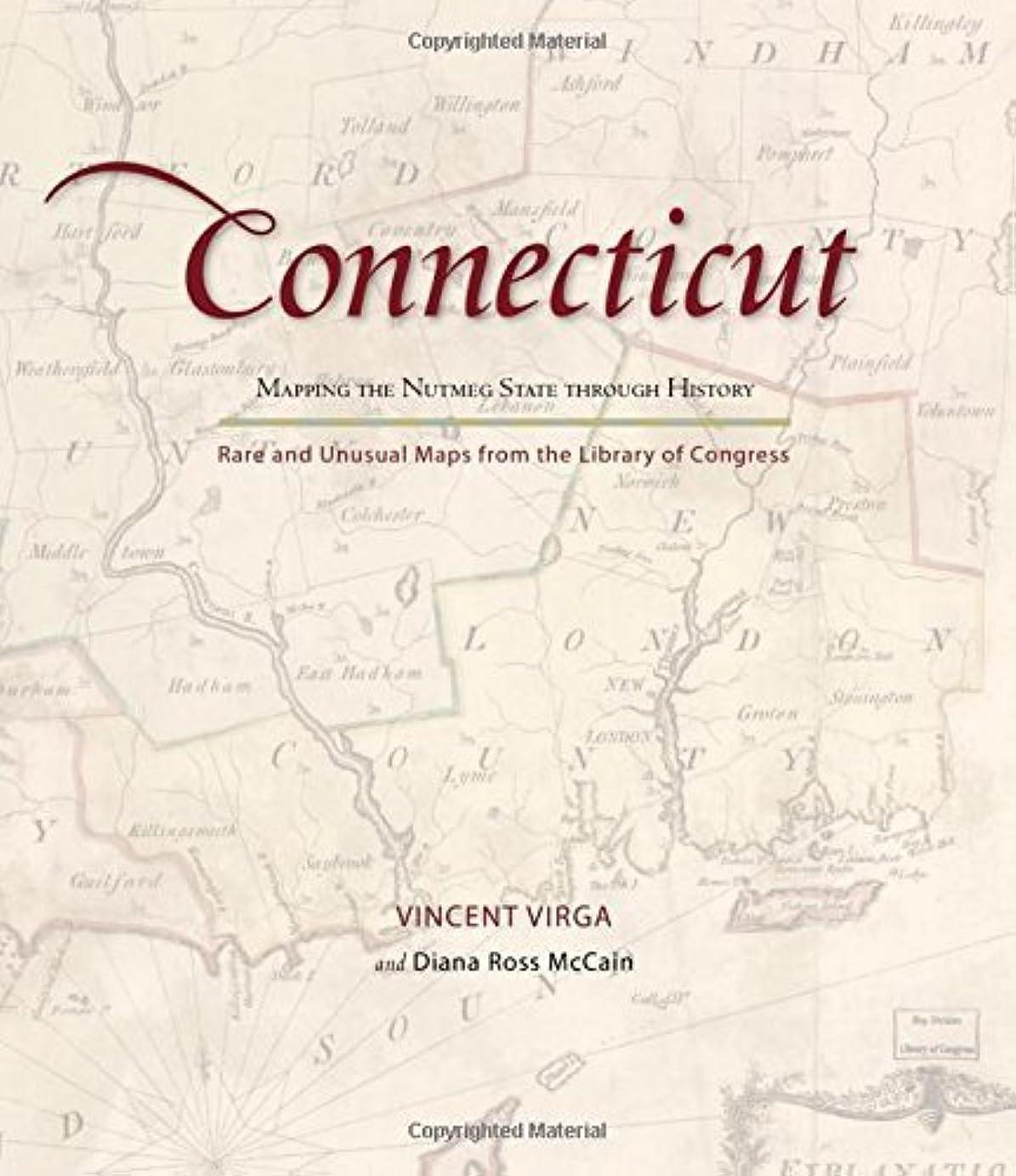 常識ほめる値Connecticut: Mapping the Nutmeg State through History: Rare and Unusual Maps from the Library of Congress (Mapping the States through History) (English Edition)