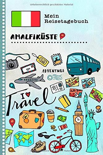Amalfiküste Reisetagebuch: Kinder Reise Aktivitätsbuch zum Ausfüllen, Eintragen, Malen, Einkleben A5 - Ferien unterwegs Tagebuch zum Selberschreiben -  Urlaubstagebuch Journal für Mädchen, Jungen