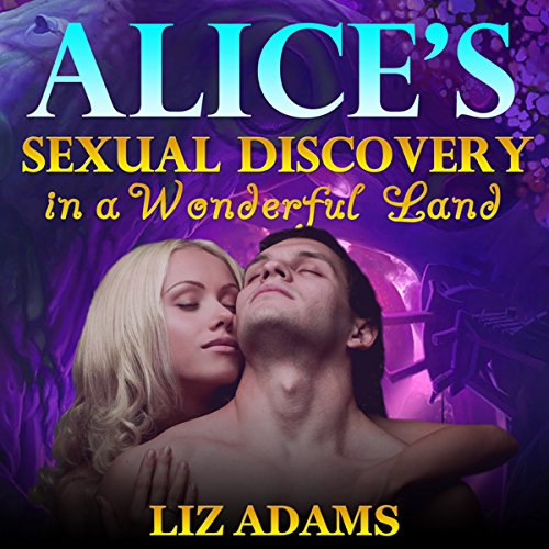 Alice's Sexual Discovery in a Wonderful Land audiobook cover art