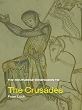 The Routledge Companion to the Crusades (Routledge Companions to History)