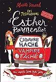 Les tribulations d'Esther Parmentier, sorcière stagiaire - Cadavre haché - vampire fâché
