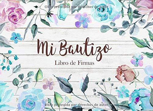 Mi Bautizo Libro de Firmas: Recuerdos y Consejos a los Padres Portada Madera Blanca con Flores Azules
