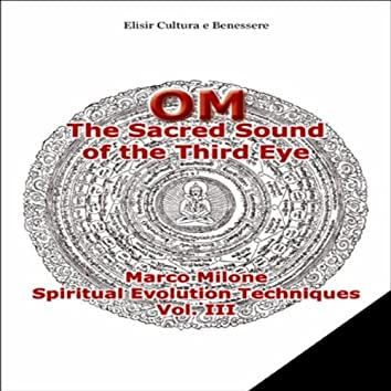 OM The Sacred Sound Of The Third Eye