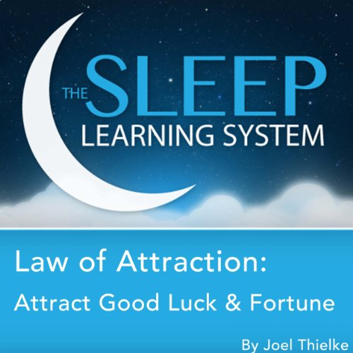 Law of Attraction: Attract Good Luck and Fortune with Hypnosis, Meditation, and Affirmations cover art