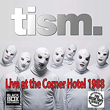 Live At The Corner Hotel 30 May 1988